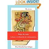Hoja de Ruta, Cultura y Civilizacion de Latinoamerica (Spanish Edition)