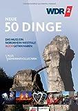 Neue 50 Dinge: Das muss ein Nordrhein-Westfale auch getan haben