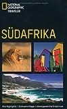 NATIONAL GEOGRAPHIC Traveler - Südafrika. Alle Highlights - Exklusive Tipps - Unvergessliche Erlebnisse