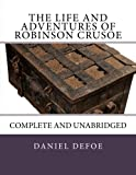 Image of The Life and Adventures of Robinson Crusoe: Complete and Unabridged