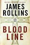 James Rollins Bloodline: A Sigma Force Novel