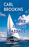 The Inside Passage: A Tanner/Whitney sailing adventure (Tanner Whitney Sailing Adventures Book 1)