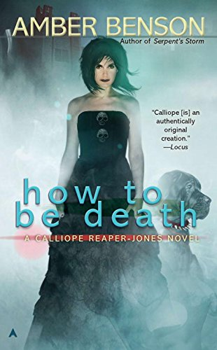 Image of How to be Death (A Calliope Reaper-Jones Novel)