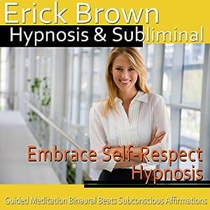 Embrace Self-Respect Hypnosis Speech