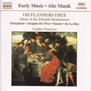 Oh Flanders Free - Music of the Flemish Renaissance
