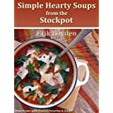 Simple Hearty Soups from the Stockpot ~ Erik Hayden