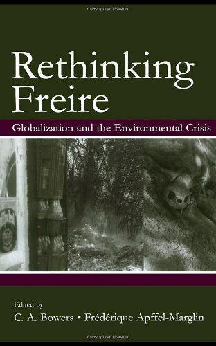Re-Thinking Freire: Globalization and the Environmental...