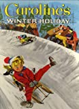 Caroline's Winter Holiday (0001222066) by Jane Carruth