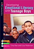 Developing Emotional Literacy with Teenage Boys: Building Confidence, Self Esteem and Self-awareness (Lucky Duck Books)