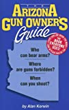 The Arizona Gun Owners Guide - 22nd Edition (Gun Owners Guides)