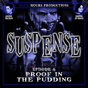 SUSPENSE, Episode 4: Proof in the Pudding Radio/TV Program