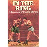 In the Ring : A Treaury of Boxing Stories ~ Martin H. Greenberg