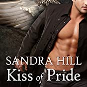 Kiss of Pride: Deadly Angels, Book 1 | Sandra Hill