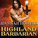 Highland Barbarian: Murray Family, Book 13 Audiobook by Hannah Howell Narrated by Angela Dawe