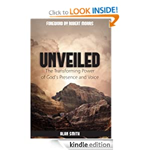 Unveiled, The Transforming Power of God's Presence and Voice
