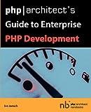 PHP/Architect's Guide to Enterprise PHP Development (PHP Arthitect Nanobooks.)