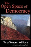 The Open Space of Democracy: (160899208X) by Williams, Terry Tempest