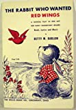 img - for The Rabbit Who Wanted Red Wings: A Music Play in One Act for Early Elementary Grades book / textbook / text book