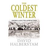 Coldest Winter ~ David Halberstam