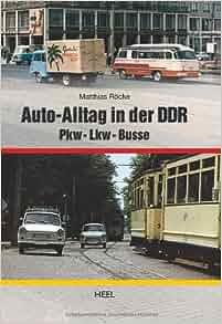 Auto-Alltag in der DDR: Pkw - Lkw - Busse: 9783868524475