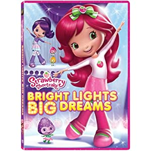 Strawberry Shortcake: Bright Lights Big Dreams