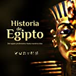 Historia de Egipto: El Egipto predinástico hasta nuestros días [The History of Egypt: Predynastic Egypt Until Today] |  Online Studio Productions