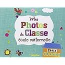 Mon album de photos de classe maternelle