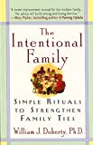 The Intentional Family: Simple Rituals to Strengthen Family Ties