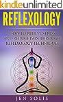 Reflexology: How to Relieve Stress an...