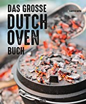 DAS GROSSE DUTCH OVEN BUCH (GERMAN EDITION)