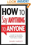 How to Say Anything to Anyone: A Guid...