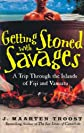 Getting Stoned With Savages: A Trip Throught the Islands of Figi and Vanuatu, Library Edition