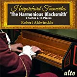 Harpsichord Favourites: 'The Harmonious Blacksmith' 2 Suites & 14 Pieces Robert Aldwinckle