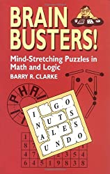 Brain Busters: Mind-Stretching Puzzles in Math and Logic