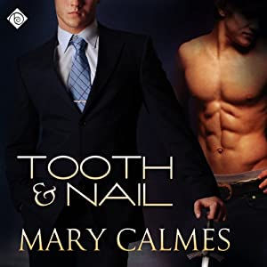 Tooth and Nail | [Mary Calmes]