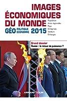 Images économiques du monde 2015. Dossier - Russie : le retour de puissance ?: Dossier. Russie : le retour de puissance ?