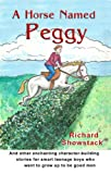 A Horse Named Peggy-and other enchanting character-building stories for smart teenage boys who want to grow up to be good men
