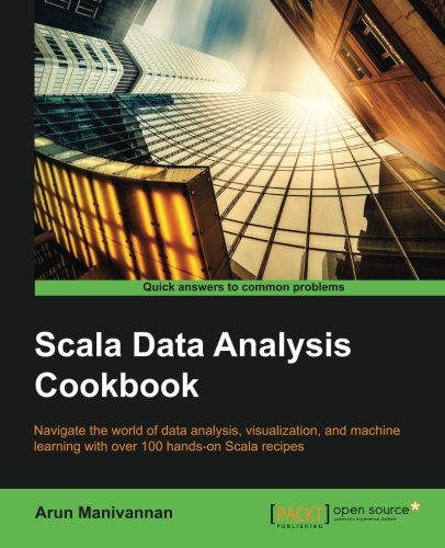 Scala Data Analysis Cookbook