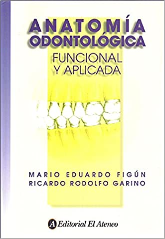 Anatomia odontologica / Dental Anatomy: Funcional y aplicada / Functional and Applied (Spanish Edition)
