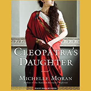 Cleopatra's Daughter: A Novel | [Michelle Moran]