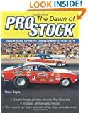 The Dawn of Pro Stock: Drag Racing's Fastest Doorslammers: 1970-1979 (Cartech)