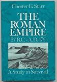 The Roman Empire, 27 B.C.-A.D. 476: a study in survival (019503130X) by Starr, Chester G.