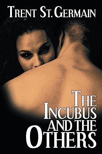 The Incubus And The Others by Trent St. Germain ebook deal