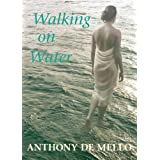 Walking on Waterby Anthony de Mello