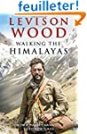 Walking the Himalayas: An adventure o...