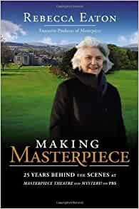; 25 years behind the scenes at Masterpiece and Mystery! on PBS