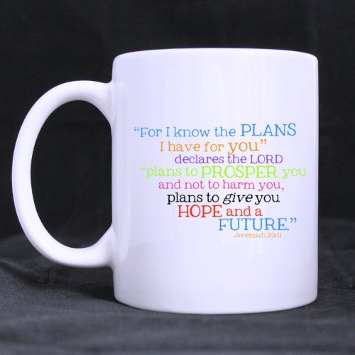"Special Gift For Christmas / New Year / Birthday - White Mug - Christian Bible Colorful "" For I Know The Plans I Have For You Declares The Lord Plans To Prosper You And Not To Harm You ,Plans To Give You Hope And A Fuyure Jeremiah 29:11"" 11Oz/100% Ceramic"