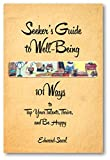 img - for Seeker's Guide to Well-Being: 101 Ways to Tap Your Talents, Thrive, and Be Happy book / textbook / text book
