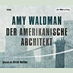 Der amerikanische Architekt | Amy Waldman