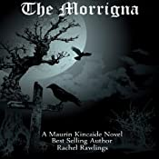 The Morrigna: Maurin Kincaide, Book 1 | [Rachel Rawlings]